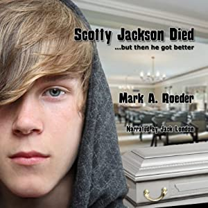 Scotty Jackson Died... But Then He Got Better Audiobook