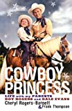 img - for Cowboy Princess: Life with My Parents Roy Rogers and Dale Evans book / textbook / text book
