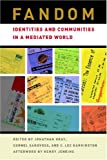 img - for Fandom: Identities and Communities in a Mediated World: 1st (First) Edition book / textbook / text book