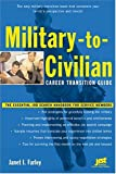 Military-to-Civilian Career Transition Guide, Janet I. Farley, 1593570910