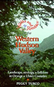 Walks and Rambles in the Western Hudson Valley: Landscape, Ecology, and Folklore in Orange and Ulster Counties (Walks & Rambles)
