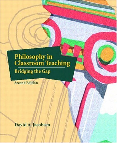 Philosophy in Classroom Teaching: Bridging the Gap (2nd Edition)