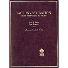 Binder and Bergman's Fact Investigation: From Hypothesis to Proof (American Casebook Series)