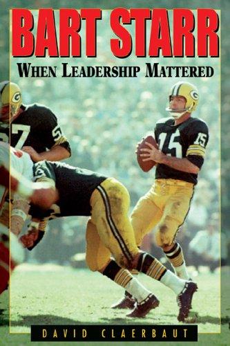 Bart Starr: When Leadership Mattered pdf epub