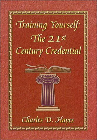 Training Yourself : The 21st Century Credential