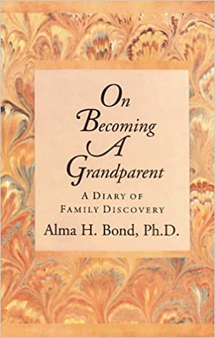 On Becoming a Grandparent: A Diary of Family Discovery
