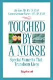 Touched by a Nurse: Special Moments that Transform Lives