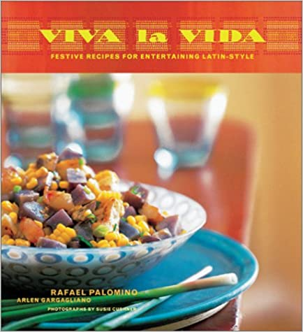Book Viva La Vida: Recipes for Fabulous Fiestas