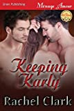 Keeping Karly, Rachel Clark, 1622428870