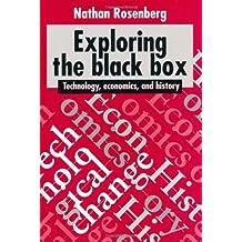 Exploring the Black Box: Technology, Economics, and History by Nathan Rosenberg (1994-03-25)