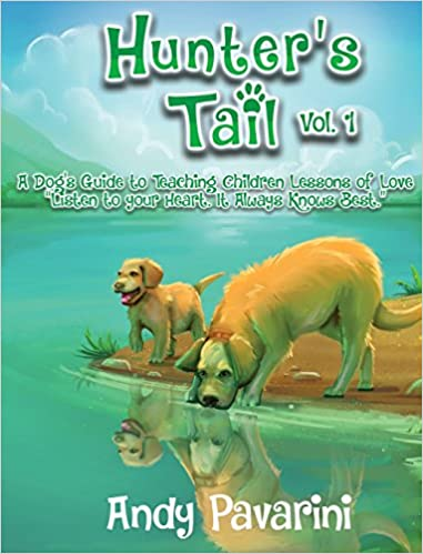 Hunter's Tail Vol. 1: A Dog's Guide To Teaching Children Lessons Of Love por Pavarini Andy Gratis