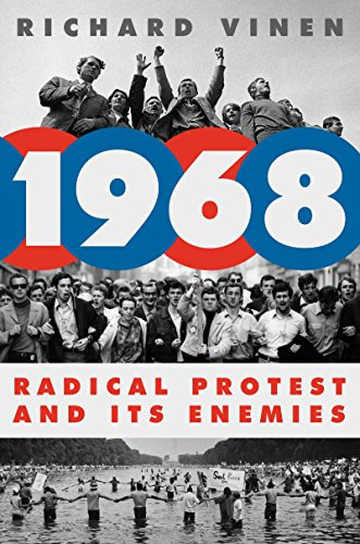 1968: Radical Protest and Its Enemies by [Vinen, Richard]