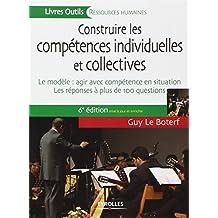 CONSTRUIRE LES COMPÉTENCES INDIVIDUELLES ET COLLECTIVES, 6E ÉD.