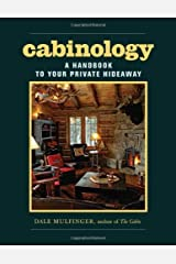 By Dale MulfingerCabinology: A Handbook to Your Private Hideaway[Hardcover] Hardcover