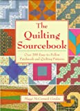 The Quilting Sourcebook: Over 200 Easy-To-Follow Patchwork & Quilting Patterns