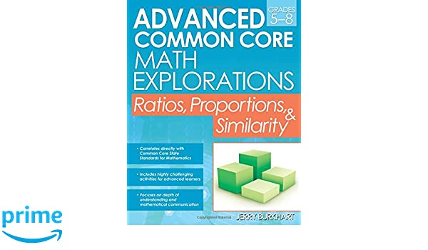 Advanced Common Core Math Explorations: Ratios, Proportions, and ...