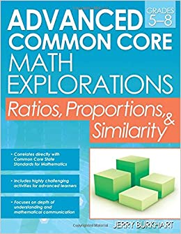 Advanced Common Core Math Explorations: Ratios, Proportions, and Similarity