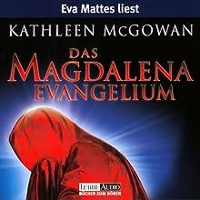 Das Magdalena-Evangelium Hörbuch von Kathleen McGowan Gesprochen von: Eva Mattes