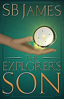 The Explorer's Son (The Inventor's Son Book 3) by [James, SB]