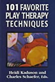 101 Favorite Play Therapy Techniques (Child Therapy (Jason Aronson)) (Volume 1)