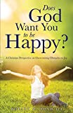 img - for Does God Want You to be Happy? book / textbook / text book