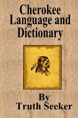 Cherokee Language and Dictionary (English and Cherokee Edition) ()