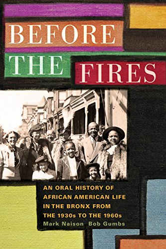 Search : Before the Fires: An Oral History of African American Life in the Bronx from the 1930s to the 1960s