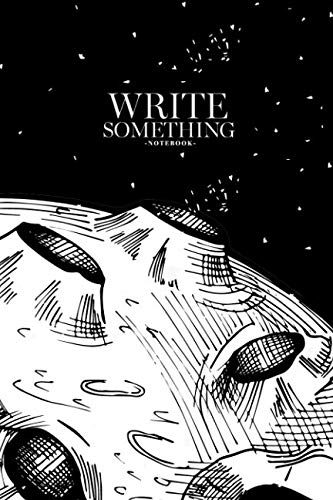 Notebook - Write something: A moon surface close up and stars with inscription space adventure in hand drawn style notebook, Daily Journal, ... College Ruled Paper, 6 x 9 inches (100sheets)