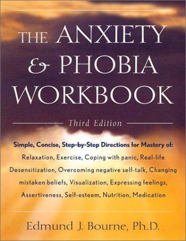 By Edmund J. Bourne The Anxiety & Phobia Workbook [Hardcover]