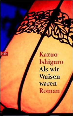 Znalezione obrazy dla zapytania Kazuo Ishiguro Als wir Waisen waren - Roman