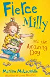 Fierce Milly and the Amazing Dog, Marilyn McLaughlin, 0749742399