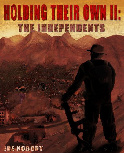 The Independents (Holding Their Own Book 2) by [Nobody, Joe]