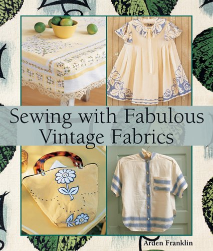 Read Online Sewing with Fabulous Vintage Fabrics pdf
