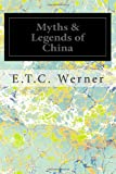 Myths and Legends of China, E. T. C. Werner, 1495974995