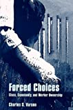 Forced Choices : Class, Community, and Worker Ownership, Varano, Charles S., 0791441814