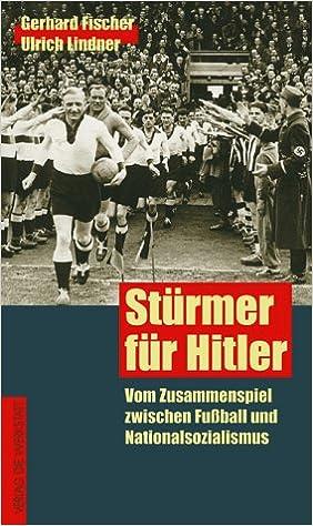 Stürmer Für Hitler Vom Zusammenspiel Zwischen Fußball Und