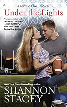 Under the Lights (A Boys of Fall Novel Book 1) by [Stacey, Shannon]