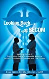 Looking Back... at Secom, Arnold Melnick Do, 1468554743
