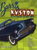Barris Kustom Techniques of the 50's Vol. 1 : Top Chops, Sectioning, Dechroming and Fadeaways, Barris, George, 0965200507