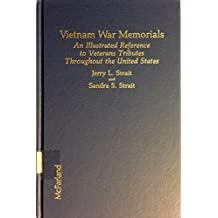 Vietnam War Memorials: An Illustrated Reference to Veterans' Tributes Throughout the United States