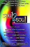 Soul 2 Soul, Christopher L. Coppernoll, 084994029X