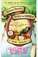 A Rotten Person Travels the Caribbean: A Grump in Paradise Discovers that Anyplace it's Legal to Carry a Machete is Comedy Just Waiting to Happen (Travelers' Tales) by Gary Buslik (2008-05-01) Paperback