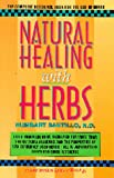 Natural Healing with Herbs: The Complete Reference Book for the Use of Herbs