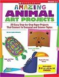 Amazing Animal Art Projects, Jo Lynn Alcorn, 0439517869