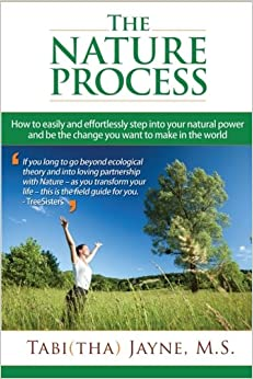 Book The Nature Process: How to easily and effortlessly step into your natural power and be the change you want to make in the world