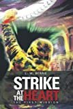Strike at the Heart, L. W. Berrie, 1477276386