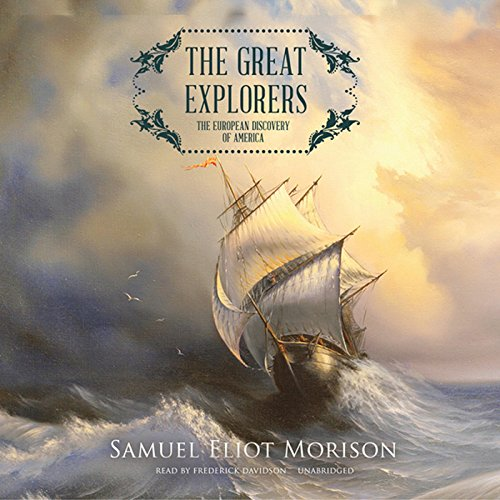 The Great Explorers: The European Discovery of America Audio Explorer