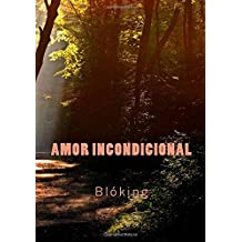 Amor incondicional (Spanish Edition) Jan 01, 2018