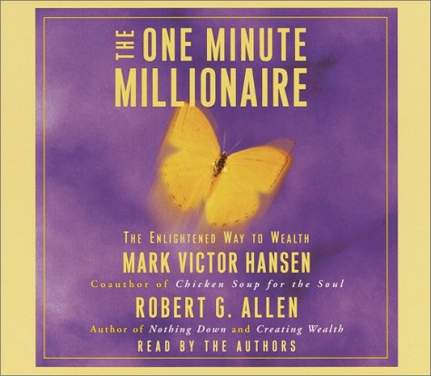 (The One Minute Millionaire: The Enlightened Way to Wealth)