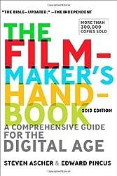 The Filmmaker's Handbook: A Comprehensive Guide for the Digital Age: 2013 Edition by Ascher, Steven, Pincus, Edward (2012) Paperback